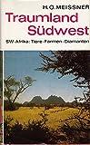 Traumland Südwest - Hans-Otto Meissner