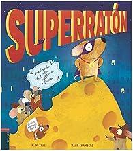Superratón y el robo del Gran Queso par  M. N. Tahl