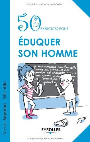 50 exercices pour éduquer son homme