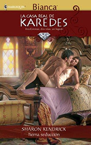 Tierna seducción: La casa real de Karedes (2) (Harlequin Sagas) por SHARON KENDRICK