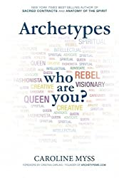 Archetypes: A Beginner?s Guide to Your Inner-net by Caroline Myss (2013-12-03)