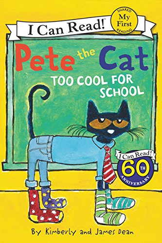 Pete the Cat: Too Cool for School (Pete the Cat: My First I Can Read!) por James Dean