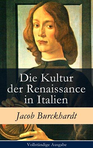 Die Kultur der Renaissance in Italien - Vollständ...