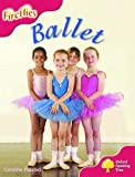 Oxford Reading Tree: Stage 4: More Fireflies: Pack A: Ballet