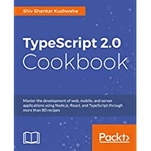 TypeScript 2.0 Cookbook