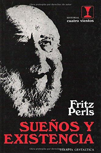 Sueños y existencia (Terapia Gestaltica) por Fritz Perls
