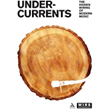 Undercurrents: The Hidden Wiring Of Modern Music