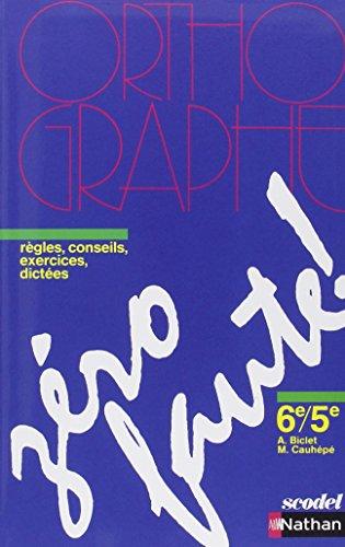 Zéro faute ! 6e/5e : Méthode d'orthographe por Armelle Biclet