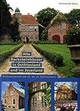 Alte Backsteinhäuser in Ostfriesland und im Jeverland