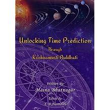 Unlocking Time Prediction Through Krishnamurti Paddhati: Krishnamurti Paddhati made easy (English Edition)