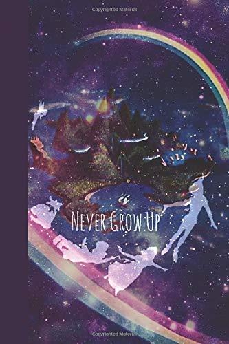 Never Grow Up: Neverland Galaxy Notebook, Journal