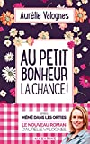 Au petit bonheur la chance - Fayard/Mazarine - 07/03/2018