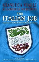 The Italian Job by Gianluca Vialli (2006-05-23)