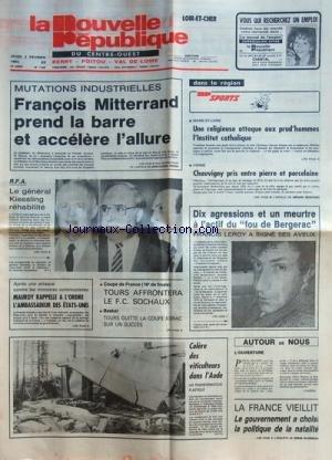 NOUVELLE REPUBLIQUE (LA) [No 11958] du 02/02/1984 - MUTATIONS INDUSTRIELLES / MITTERRAND PREND LA BARRE ET ACCELERE L'ALLURE - RFA / LE GENERAL KIESSLING REHABILITE - MAUROY RAPPELLE A L'ORDRE L'AMBASSADEUR DES ETATS-UNIS - COLERE DES VITICULTEURS DANS L'AUDE - LES SPORTS - LA FRANCE VIEILLIT - 10 AGRESSIONS ET UN MEURTRE A L'ACTIF DU FOU DE BERGERAC FRANCOIS LEROY - UNE RELIGIEUSE ATTAQUE AUX PRUD'HOMMES L'INSTITUT CATHOLIQUE / CHRISTIANE CHAYNES