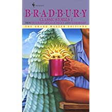 Bradbury Classic Stories 1: From the Golden Apples of the Sun and R Is for Rocket: The Grand Master Editions