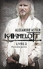Kaamelott, Livre 2, première pa - Episodes 1 à 50 de Alexandre Astier