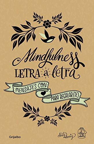 Mindfulness letra a letra: Mensajes con amor para regalar(te) (Ocio y entretenimiento) por Gema Casado