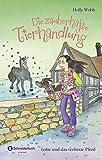 Die zauberhafte Tierhandlung, Band 06: Lotte und das verhexte Pferd