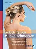 Endlich frei von Muskelschmerzen: Wirksame Hilfe bei Muskelschmerzen, Krämpfen und Verspannungen<BR>Extrateil: Fibromyalgie und Restless Legs affektiv behandeln