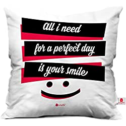 indibni All I Need Is Your Smile Cushion Cover 12x12 with Filler - White Designer Throw Pillow - Gift for Boyfriend Girlfriend