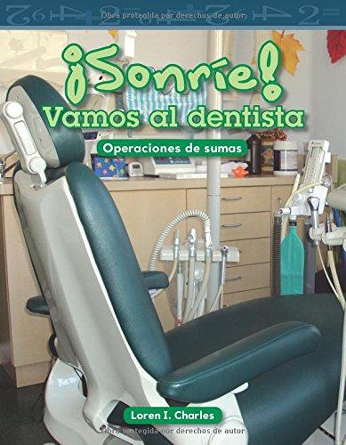 Sonrie! Vamos Al Dentista (Smile! a Trip to the Dentist) (Spanish Version) (Nivel 1 (Level 1)) (Numeros y operaciones) por Loren Charles