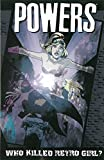 Powers - Volume 1: Who Killed Retro Girl? (New Printing)