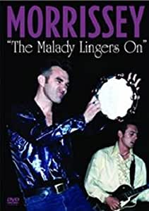 Morrissey: The Malady Lingers On [DVD] [2009]