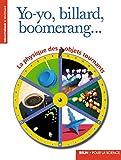 Yo-yo, billard, boomerang... La physique des objets tournants