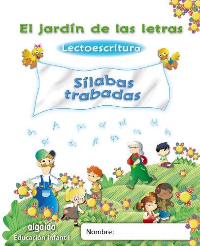 El jardín de las letras. Sílabas trabadas (Educación Infantil Algaida. Lectoescritura) - 9788498775860