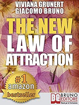 The New Law of Attraction: How to Practice the Law of Attraction and Transform Your Dreams into Concrete and Realizable Goals (English Edition) von [Viviana Grunert, Giacomo Bruno]