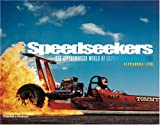 Speedseekers: The Supercharged World of Custom Cars and Hot Rods
