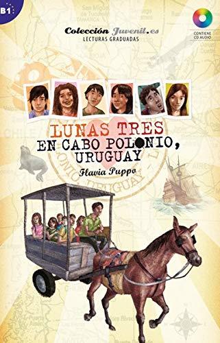 Nivel B1: Lunas Tres: En Cabo Polonio - Uruguay: Lektüre mit Audio-CD (Lunas.es)