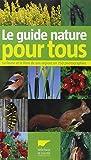 le guide nature pour tous la faune et la flore de nos r?gions en 750 photographies
