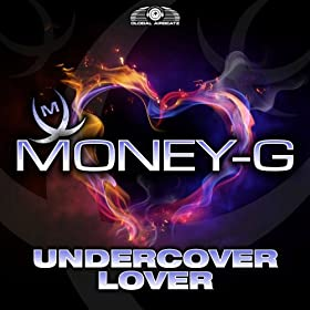 Money-G-Undercover Lover