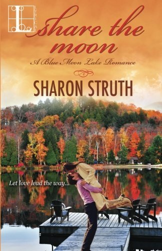 Share the Moon by Sharon Struth (2014-08-06)