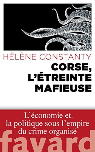 Corse, l'étreinte mafieuse par Hélène Constanty