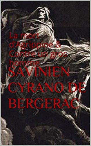 La mort d'Agrippine & Contre un gros homme par Savinien Cyrano de Bergerac