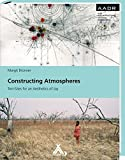 Constructing Atmospheres: Test-Sites for an Aesthetics of Joy