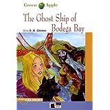 The ghost ship of Bodega bay. Con CD Audio (Green apple)