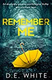 Remember Me: An absolutely gripping psychological thriller with a brilliant twist