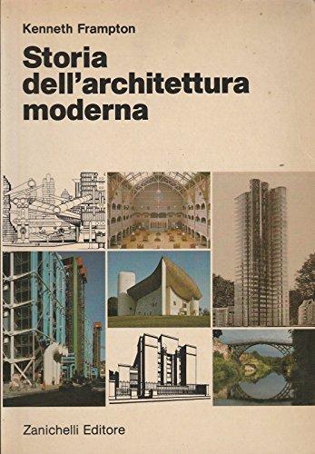 Kenneth Frampton: Storia dell'architettura moderna ed.Zanichelli A85