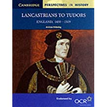 Lancastrians to Tudors: England 1450 -1509 (Cambridge Perspectives in History) by Andrew Pickering (2010-03-11)