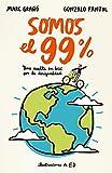 Somos el 99%: Una vuelta en bici por la desigualdad (No ficción ilustrados)
