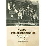 Franz Murr: Ich kämpfte für mein Vaterland: Tagebuch und Briefe 1914 - 1917