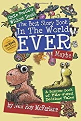 Quite Possibly Without Doubt the Best Story Book in the World Ever, Maybe: A Bumper Book of Bite-Sized Bedtime Tales Paperback
