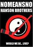 No Means No:Hanson Brothers - Would we be ... live?