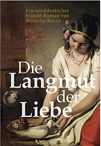 Die Langmut der Liebe: Ein norddeutscher Stände-Roman