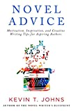 Novel Advice: Motivation, Inspiration, and Creative Writing Tips for Aspiring Authors (English Edition)