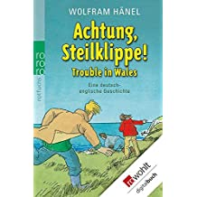 Achtung, Steilklippe! - Trouble in Wales: Eine deutsch-englische Geschichte (Tommi & Lise 3)