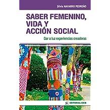 Saber femenino, vida y acción social: Dar a luz experiencias creadoras (Intervención social